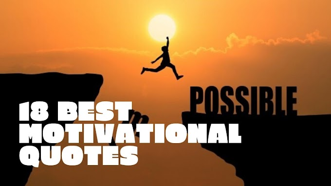 Top 18 Motivational Quotes That Give You Strength