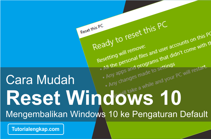 tutorialengkap Cara reset windows 10 ke pengaturan default