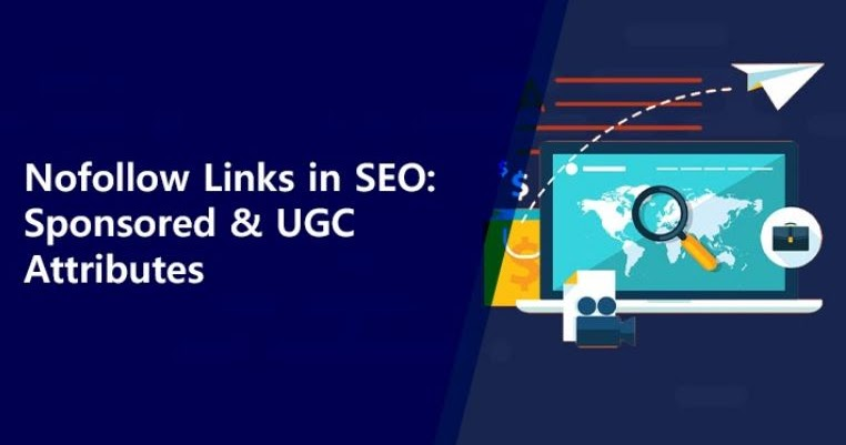 Nofollow Links In SEO: Sponsored And UGC Attributes