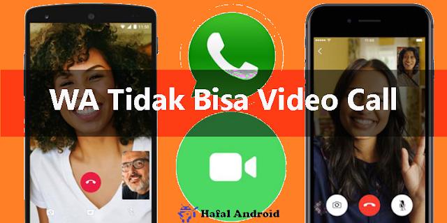 8 Cara Mengatasi WA Tidak Bisa Video Call Terbukti!