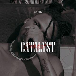 Seyi Vibez – Catalyst music audio mp3 song.img