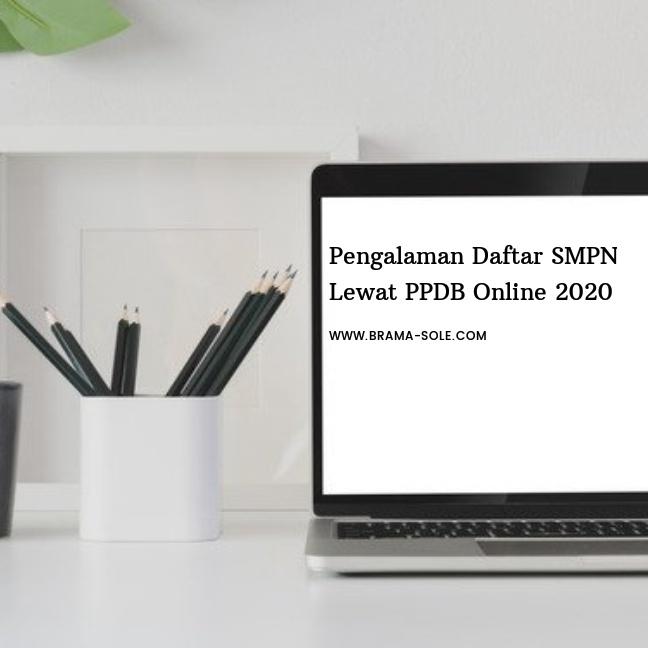 Pengalaman Daftar SMPN Lewat PPDB Online 2020