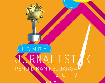 Lomba Jurnalistik Pendidikan Keluarga Tahun 2019, Total Hadiah 107 Juta