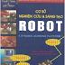 SÁCH SCAN - Cơ sở nghiên cứu & sáng tạo robot (Trần Thế San - Biên dịch)
