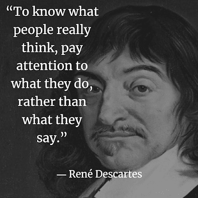 To know what people really think, pay attention to what they do, rather than what they say