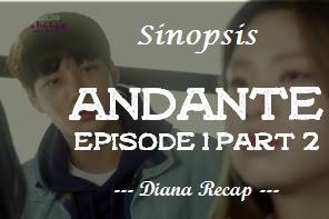 Sinopsis Andante Episode 1 Part 2
