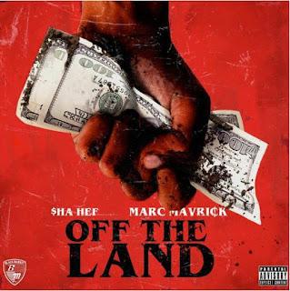 $ha Hef ft. Marc Maverick – Off The Land.Mp3