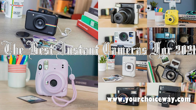 The Best Instant Cameras For 2021 - Your Choice Way