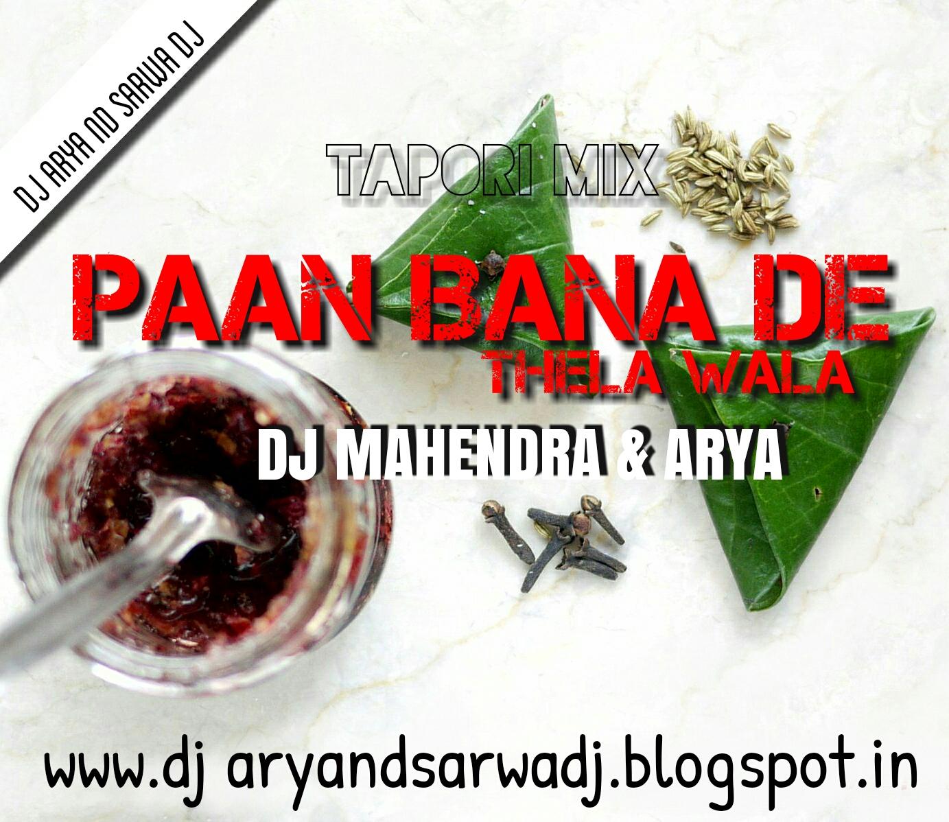 PAAN BANADE THELA WALA _(TAPORI MIX)_DJ MAHENDRA & DJ ARYA