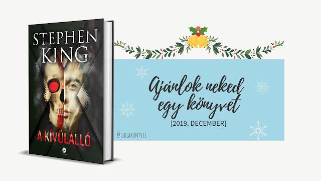 KÖNYVKLUB | Ajánlok neked egy könyvet [Stephen King: A kívülálló] teklakonyvei könyvklub részeként, 2019 decemberben, karácsonyán