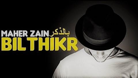 كلمات أغنية بالذكر - ماهر زين - Bil'thikr Lyrics