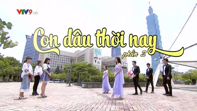 Con Dâu Thời Nay Phần 2 – P2 – Trọn Bộ Tập Cuối (Phim Đài Loan VTV9 Lồng Tiếng)