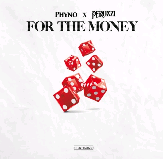"Phyno – ""For The Money"" ft. Peruzzi"