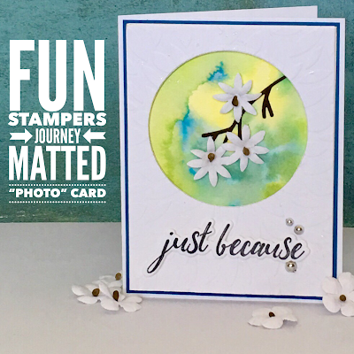 Fun Stampers Journey Matted Watercolor Card