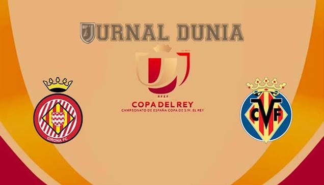 Prediksi Girona vs Villarreal , Rabu 27 Januari 2021 Pukul 03.00 WIB