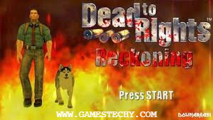 Dead To Rights Reckoning Highly Compressed PPSSPP