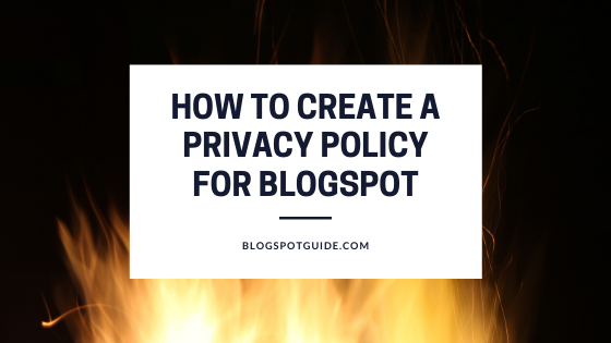 How To Create A Privacy Policy For Blogger/Blogspot Blog