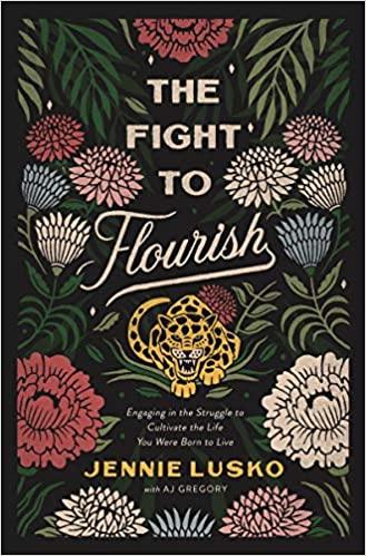 { The Fight to Flourish by Jennie Lusko - TLC Book Tour }