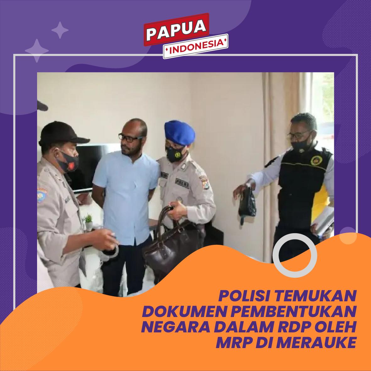 Polisi Temukan Dokumen Pembentukan Negara oleh Anggota MRP di Merauke