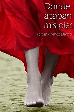Donde acaban mis pies – Teresa Álvarez Blanco