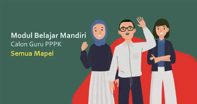 Download Modul PPPK Guru Tahun 2021 Lengkap Semua Mapel