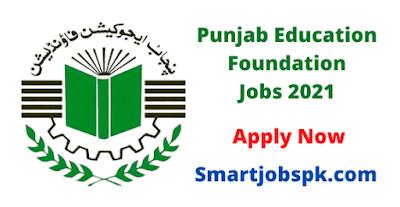 Punjab Education Foundation (PEF) Jobs 2021 - Punjab Education Foundation Jobs Advertisement - PEF Jobs 2021 Advertisement