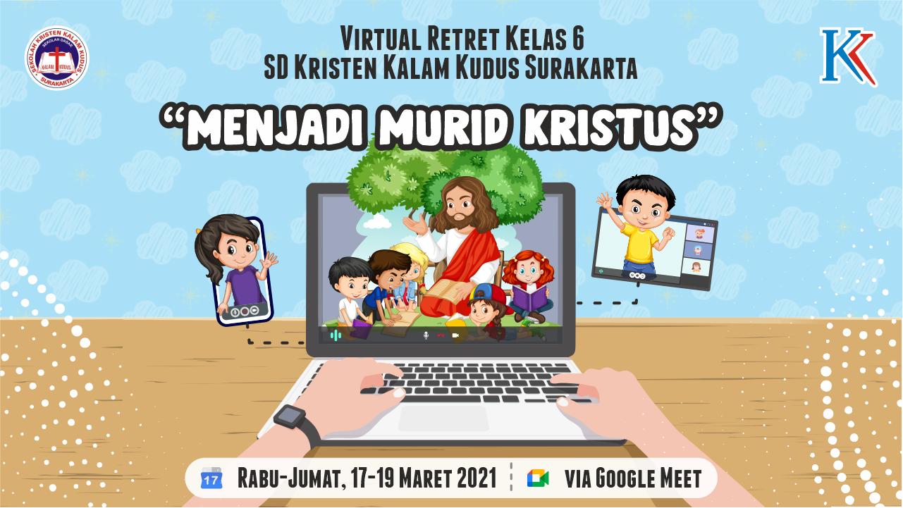 Dokumentasi Virtual Retreat Kelas 6 SD Kalam Kudus