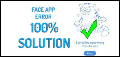 Face app error fix, Face app not working, Face app not working solution, Face app old, Face app download, Face app problem fix, Face app hollywood, Face app premium, face app server down, Face app error solution