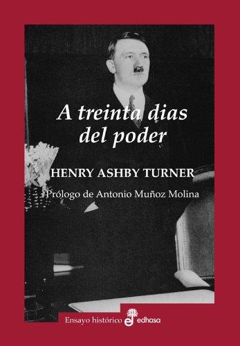 A treinta días del poder henry ashby turner - Libro