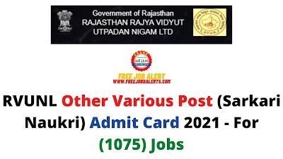 Sarkari Exam: RVUNL Other Various Post (Sarkari Naukri) Admit Card 2021 - For (1075) Jobs