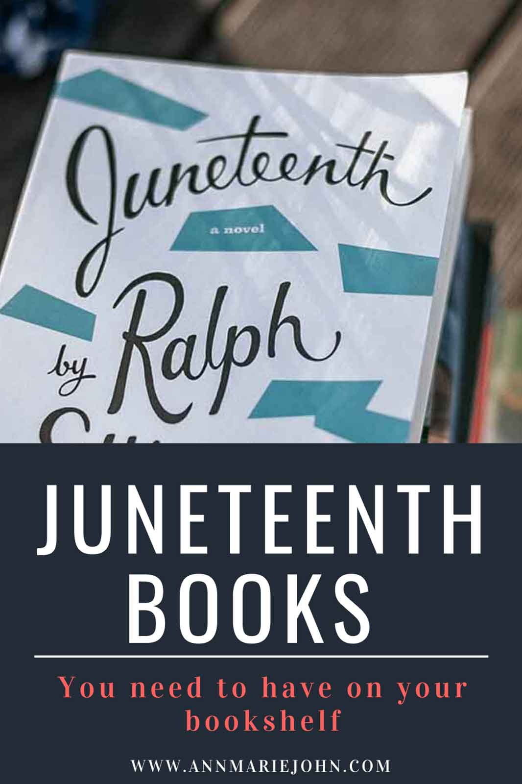 Juneteenth Books You Need to Have On Your Bookshelf