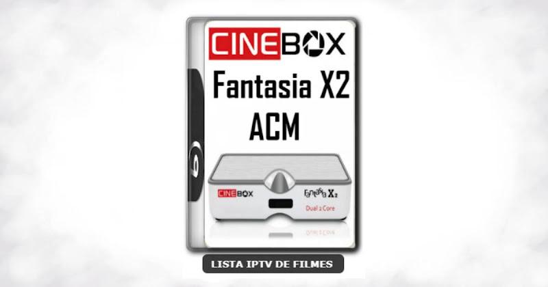 Cinebox Fantasia X2 ACM Melhorias no IKS Nova Atualização