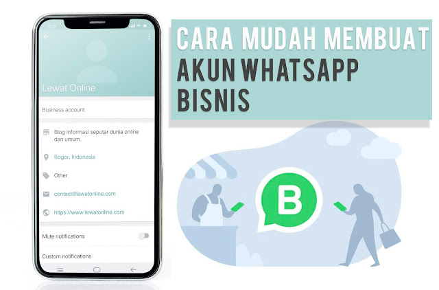 Cara Mudah Membuaty Akun WhatsApp Bisnis