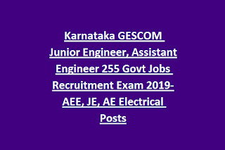 Karnataka GESCOM Junior Engineer, Assistant Engineer 255 Govt Jobs Recruitment Exam 2019-AEE, JE, AE Electrical Posts