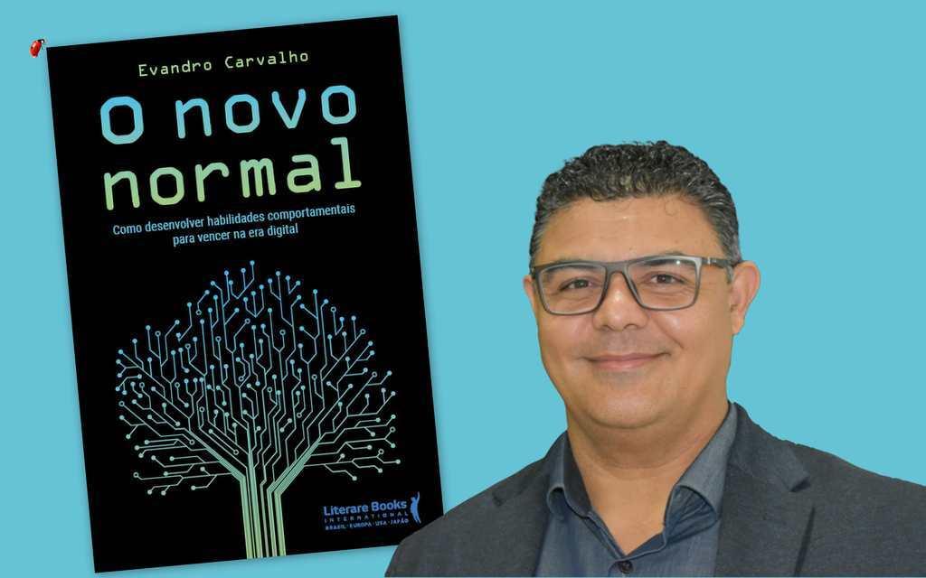 """A Literare Books International lança a obra """"O novo normal: como desenvolver habilidades comportamentais para vencer na era digital"""", do escritor Evandro Carvalho, que promove uma reflexão sobre o futuro do trabalho, da vida e dos negócios."""