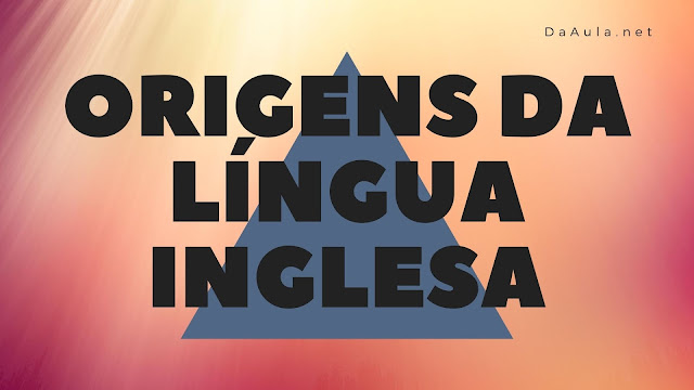 Língua Inglesa: Qual a Origem da língua Inglesa