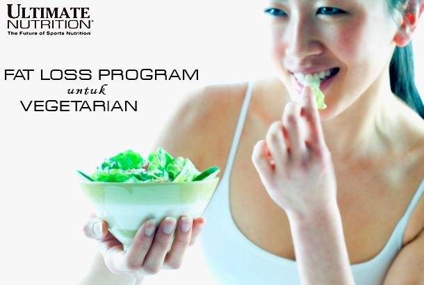 Cara Melakukan Fat Loss Program untuk Vegetarian Beserta Pola Makanan Dan Pola Latihannya