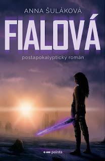 Postapokalyptický román Fialová (Anna Šuláková, Pointa)