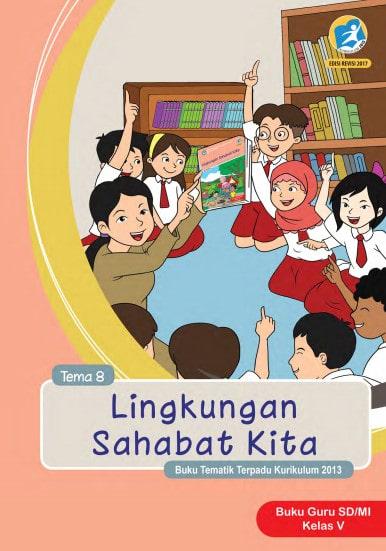 Buku Guru Kelas 5 Tema 8 Revisi 2017 Kurikulum 2013