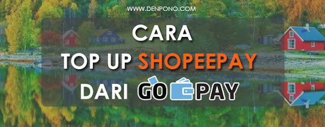 Cara Top Up Shopeepay Melalui DANA, GOPAY dan OVO (100% Mudah)