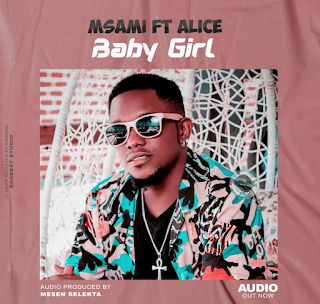 Audio | Msami Ft. Alice – Baby Girl | Download Mp3