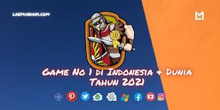 Game No 1 di Indonesia & Dunia Tahun 2021
