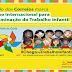 #TrabalhoInfantil: Ano Internacional para Eliminação do Trabalho Infantil