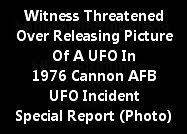 Cannon AFB UFO Incident - Special Report (Man Threatened Over Release Of This Picture)