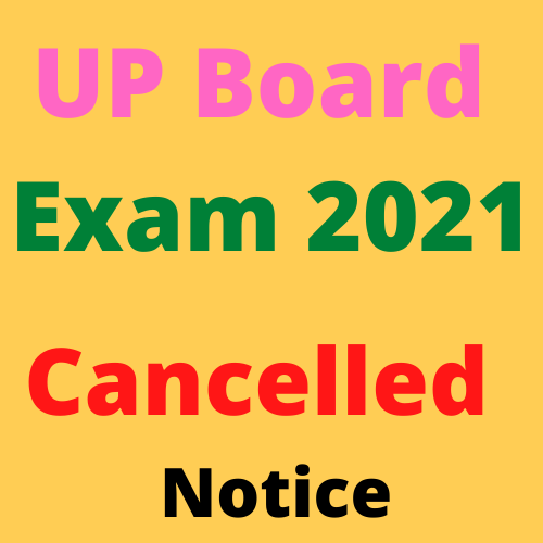UP Board UPSMP High School And Intermediate Exam Cancelled 2021- यू .पी बोर्ड यूपीएसएमपी हाई स्कूल और इंटरमीडिएट परीक्षा रद्द 2021