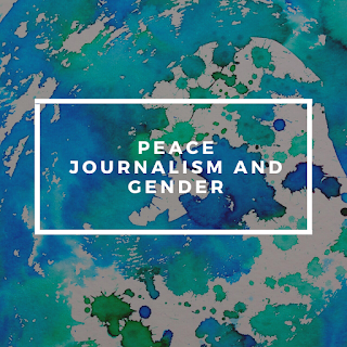 Peace Journalism and Gender