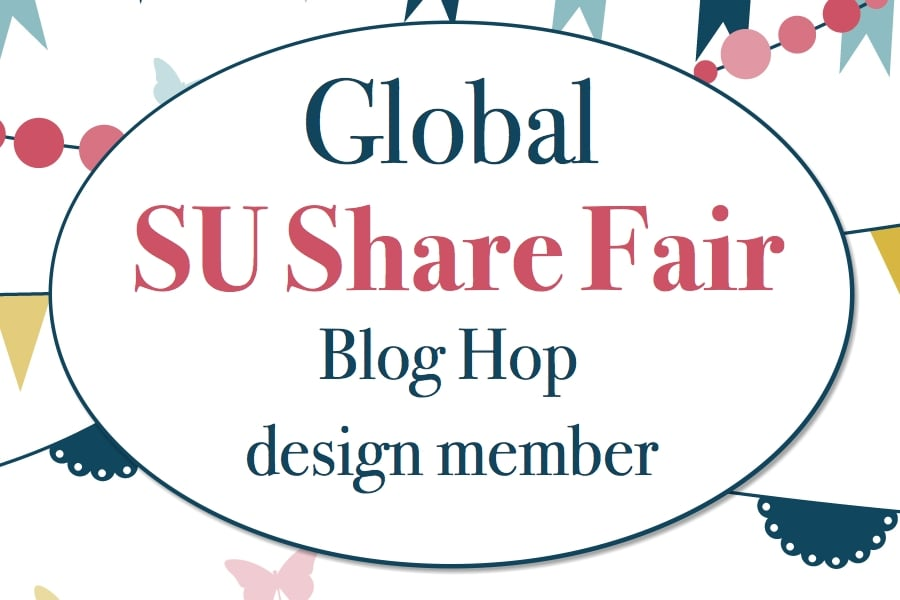 Global SU Fair Share Blog Hop design member