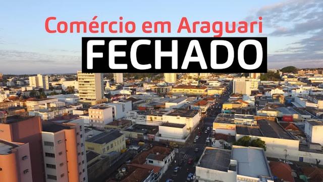 ARAGUARI: Comercio está fechado