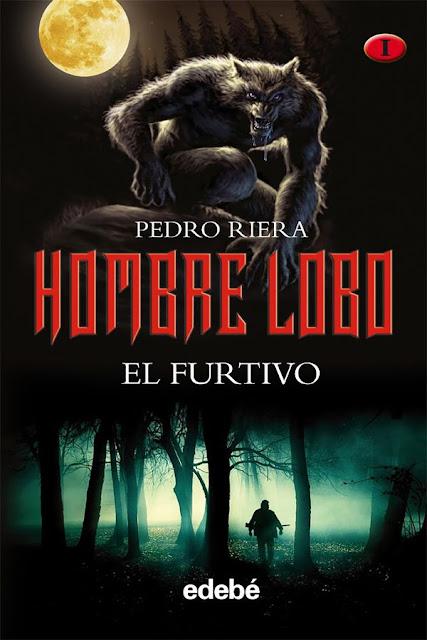 El furtivo | Hombre lobo #1 | Pedro Riera