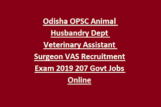 Odisha OPSC Animal Husbandry Dept Veterinary Assistant Surgeon VAS Recruitment Exam 2019 207 Govt Jobs Online